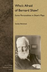 Who's Afraid of Bernard Shaw?: Some Personalities in Shaw's Plays