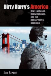 "Dirty Harry's America: ""Clint Eastwood, Harry Callahan, and the Conservative Backlash"""